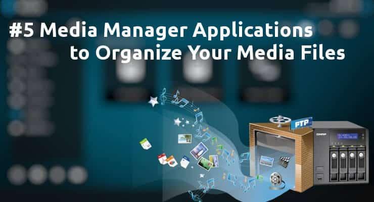 5 приложений Media Manager для организации ваших медиа файлов